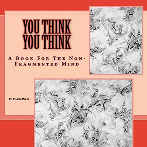 You Think You Think: A Book for the Non-Fragmented Mind audiobook cover art