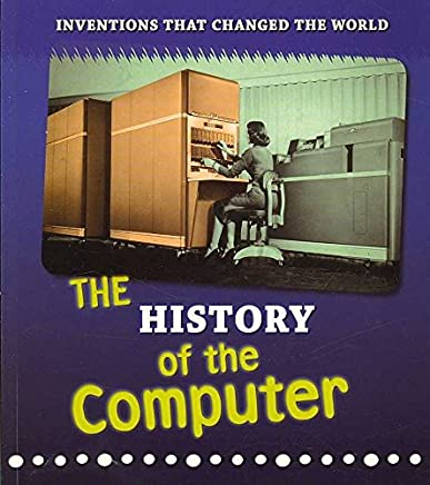 [The History of the Computer] (By: Elizabeth Raum) [published: September, 2007]