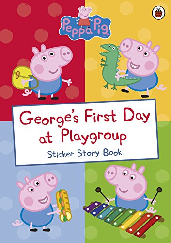George's First Day at Playgroup: Sticker Book (Peppa Pig)