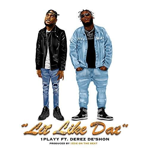 1PLAYY feat. Derez De'shon
