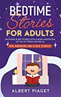 Bedtime Stories for Adults: Soothing Sleep Stories with Guided Meditation. Let Go of Stress and Relax. Mrs Robinson and other stories!