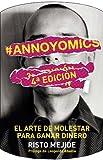 #Annoyomics: El arte de molestar para ganar dinero (Sin colección)