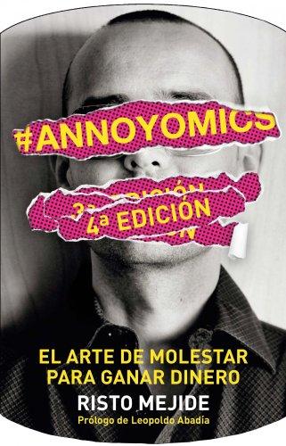 #Annoyomics. El Arte De Molestar Para Ganar Dinero