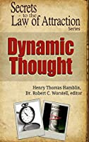 Dynamic Thought - Secrets to the Law of Attraction