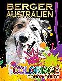 Berger Australien Coloriage Pour Adulte: 50 images à colorier, Livre de Coloriage de Chiens pour Adulte Anti Stress   Format A4
