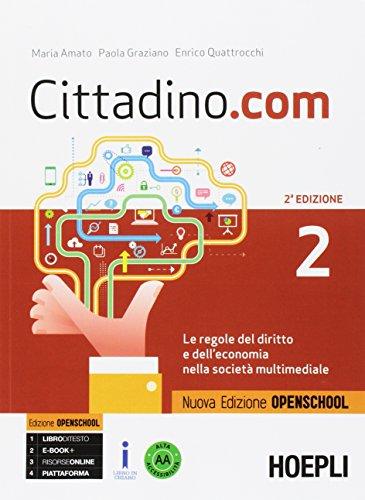 Cittadino.com. Le regole del diritto e dell'economia nella società multimediale. Ediz. openschool. Per le Scuole superiori. Con e-book. Con espansione online (Vol. 2)