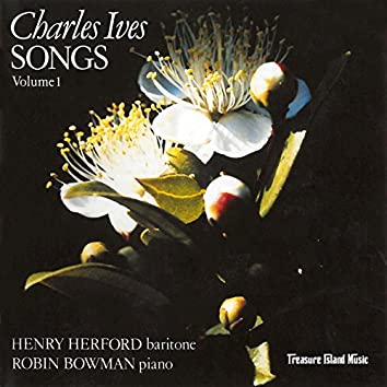 Charles Ives: Songs Volume 1