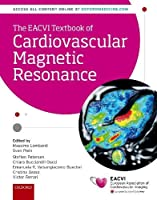 The Eacvi Textbook of Cardiovascular Magnetic Resonance (European Society of Cardiology)