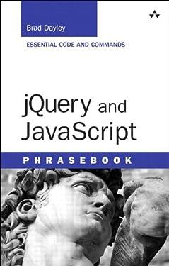 jQuery and JavaScript Phrasebook: jQuery JavaScr Develop Phras (Developer's Library)
