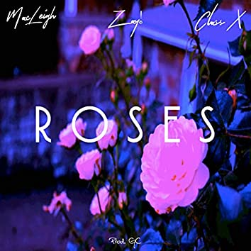 ROSES (feat. MacLeigh, ClassX & ZAY!)