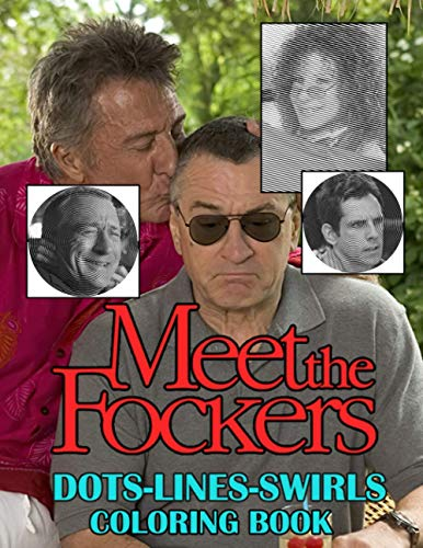 Meet The Fockers Dots Lines Swirls Coloring Book: Exclusive Meet The Fockers Swirls-Dots-Diagonal Activity Books For Adults, Teenagers