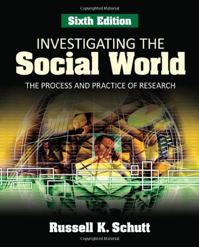Investigating the Social World: The Process and Practice...