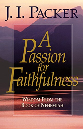 Image of A Passion for Faithfulness: Wisdom From the Book of Nehemiah (Volume 1) (Living Insights Bible Study (Volume 1))