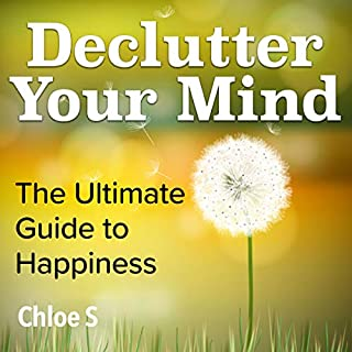 Declutter Your Mind: The Ultimate Guide to Happiness cover art