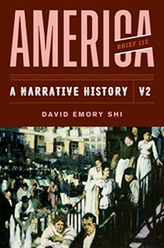 America: A Narrative History (Brief Eleventh Edition) (Vol. Volume 2) -  Shi, David E., 11th Edition, Paperback