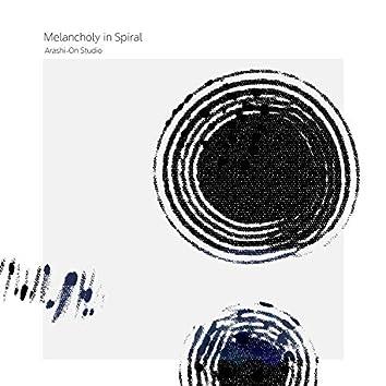 Melancholy in Spiral