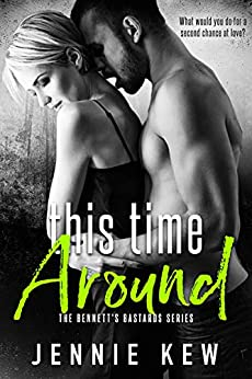 This Time Around (The Bennett's Bastards Series Book 2) by [Jennie Kew]