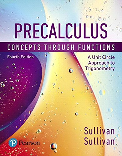 Precalculus: Concepts through Functions, A Unit Circle Approach to Trigonometry, Books a la Carte Edition (4th Edition)