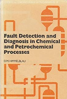 Fault Detection and Diagnosis in Chemical and Petrochemical Processes (Chemical Engineering Monographs, Vol 8)