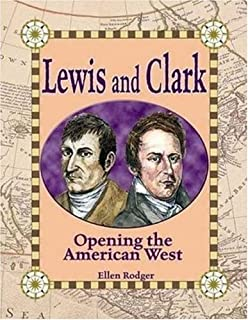 Lewis and Clark: Opening the American West