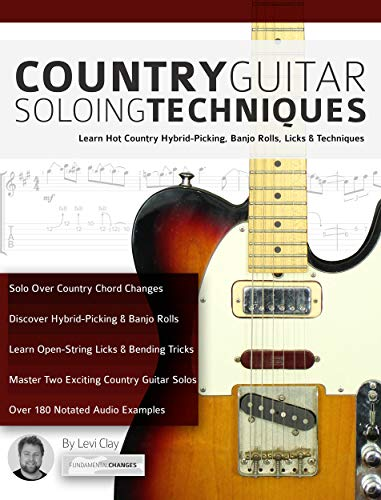 Country Guitar Soloing Techniques: Learn Hot Country Hybrid-Picking, Banjo Rolls, Licks & Techniques (Play Country Guitar Book 3) (English Edition)