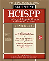 Hcispp Healthcare Information Security and Privacy Practitioner All-in-one Exam Guide