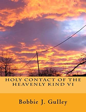 Holy Contact of the Heavenly Kind: Volume 6