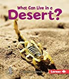 What Can Live in a Desert? (First Step Nonfiction)