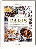 Verliebt in Paris: Rezepte und Geschichten
