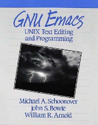 Gnu Emacs: Unix Text Editing and Programming;Hewlett-Packard Press Series