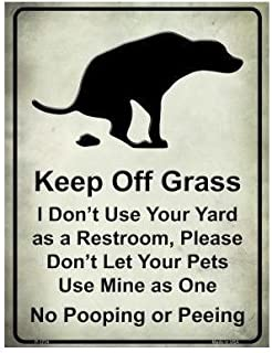 Keep Off Grass No Pooping Or Peeing Dogs Pets Funny Metal Sign