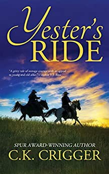 Yester's Ride by [C.K. Crigger]