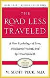 The Road Less Traveled, Timeless Edition: A New Psychology of Love, Traditional Values and Spiritual...