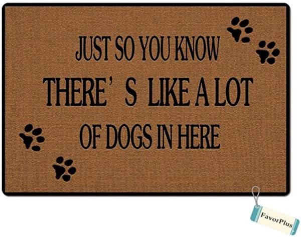 Just So You Know There S Like A Lot Of Dogs In Here Custom Floor Doormat Floor Door Mat Machine Washable Rug Non Slip Mats Bathroom Kitchen Decor Area Rug 23 6x15 7 Inch