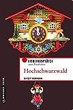 Hochschwarzwald: Lieblingsplätze zum Entdecken (Lieblingsplätze im GMEINER-Verlag)