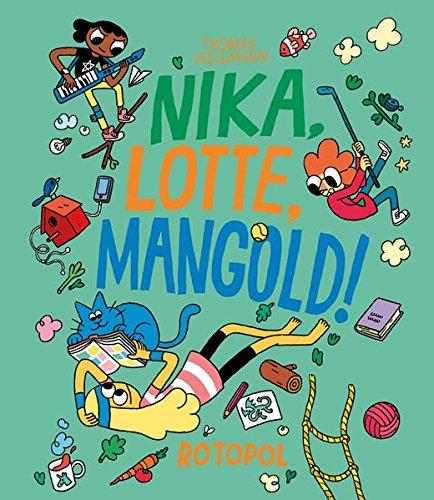 Nika, Lotte, Mangold!