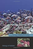 Sheppard, C: The Biology of Coral Reefs (Biology of Habitats) - Charles Sheppard