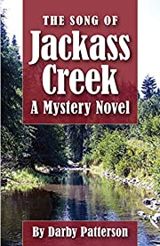 The Song of Jackass Creek: A Mystery Novel