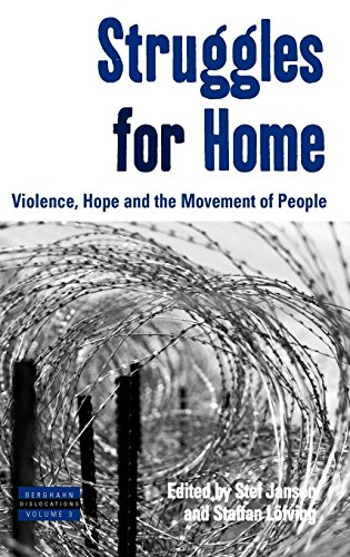 Struggles for Home: Violence, Hope and the Movement of People (Dislocations (3))