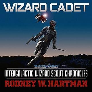 Wizard Cadet     Intergalactic Wizard Scout Chronicles, Book 2              Auteur(s):                                                                                                                                 Rodney Hartman                               Narrateur(s):                                                                                                                                 Guy Williams                      Durée: 13 h et 50 min     3 évaluations     Au global 5,0