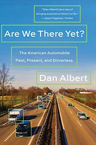 Are We There Yet The American Automobile Past Present and Driverless product image