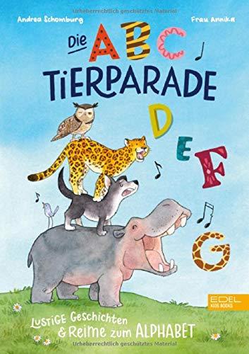 Die ABC-Tierparade: Lustige Geschichten & Reime zum Alphabet