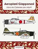 Aeroplani Giapponesi Libro da Colorare per Adulti