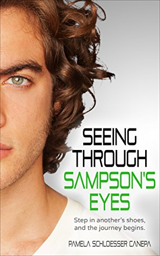 Book: Seeing Through Sampson's Eyes - Step in another's shoes, and the journey begins... (Made for Me Book 2) by Pamela Schloesser Canepa