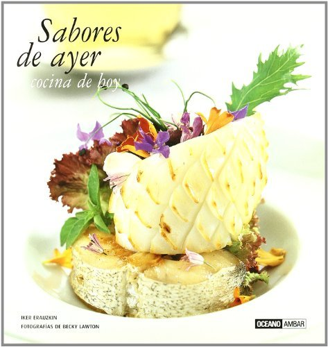 Sabores de ayer, cocina de hoy (Ilustrados) by Iker Erauzkin (2007-06-30)