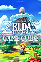 The Legend of Zelda Link's Awakening Game Guide: Walkthroughs, How To-s and A Lot More!