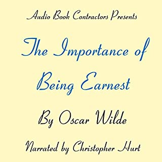 The Importance of Being Earnest                   Autor:                                                                                                                                 Oscar Wilde                               Sprecher:                                                                                                                                 Christopher Hurt                      Spieldauer: 2 Std. und 19 Min.     11 Bewertungen     Gesamt 4,5