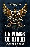On Wings of Blood: An Aeronautica Anthology (Warhammer 40,000)