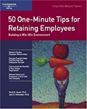 50 One-Minute Tips on Retaining Employees: Building a Win-Win Environment