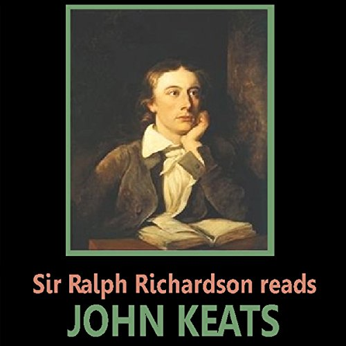 Sir Ralph Richardson Reads Keats audiobook cover art